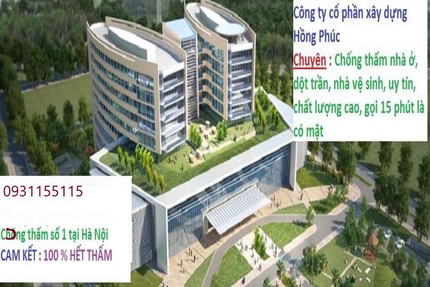Chống thấm dột tại Trung Hòa 0931155115 năm bảo hành 20 năm